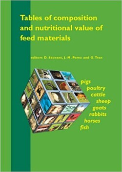 Tables of Composition and Nutritional Value of Feed Materials: Pigs, Poultry, Cattle, Sheep, Goats,