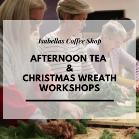 Christmas Afternoon Tea and Wreath Making Workshop