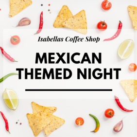 Isabellas Mexican Themed Night